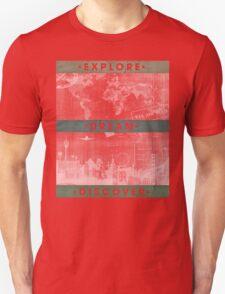 Explore. Dream. Discover. Inspiration for the keen traveler. Unisex T-Shirt