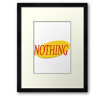 Seinfeld - The Show About Nothing Framed Print