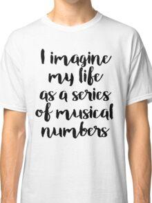 Life as a Musical Classic T-Shirt