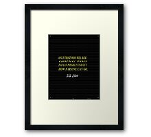 Only those who will risk going too far can possibly find out how far one can go.... T.S. ELIOT Framed Print