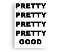 Larry David - Pretty Pretty Pretty Pretty Good Canvas Print