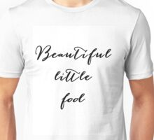 Beautiful little fool Unisex T-Shirt