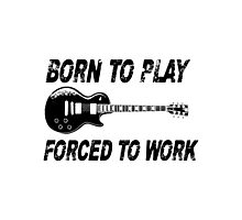 Born To Play, Forced To Work Photographic Print