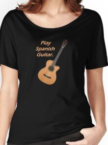 Play Spanish Guitar Women's Relaxed Fit T-Shirt