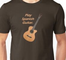 Play Spanish Guitar Unisex T-Shirt