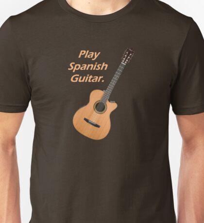 Play Spanish Guitar Unisex T-Shirt