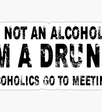 I'm Not An Alcoholic Sticker