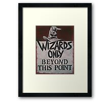Wizards Only! Framed Print