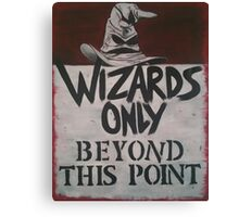 Wizards Only! Canvas Print