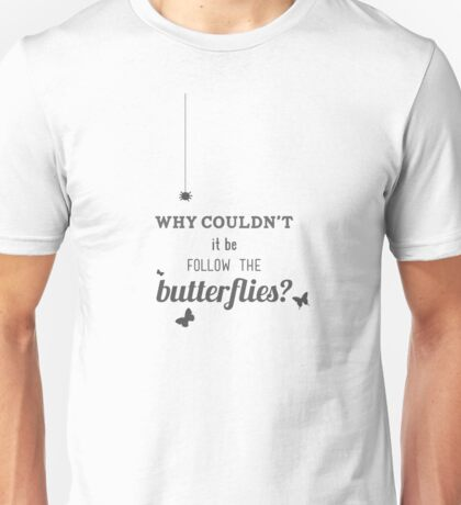 Why spiders?  Unisex T-Shirt