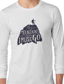 The Mountains Are Calling, Adventure, Outdoor Long Sleeve T-Shirt