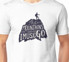 The Mountains Are Calling, Adventure, Outdoor Unisex T-Shirt
