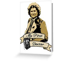 Doctor Who - My first Doctor (Who) sixth 6th Colin Baker Greeting Card