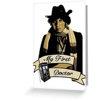 Doctor Who - My first Doctor (Who) Fourth 4th Tom Baker Greeting Card