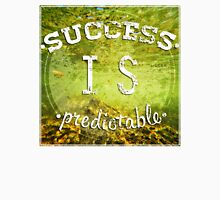 Success is predictable Unisex T-Shirt