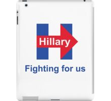 Fighting for us Hillary iPad Case/Skin