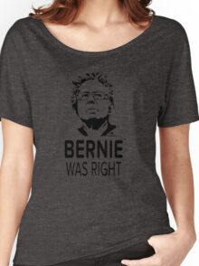 BERNIE WAS RIGHT Women's Relaxed Fit T-Shirt