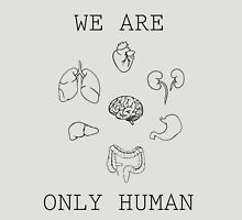 We Are Only Human Unisex T-Shirt