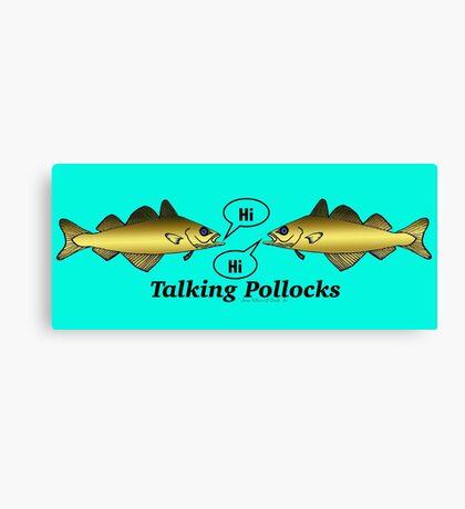 Talking Pollocks... Canvas Print