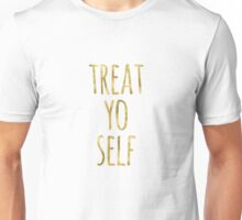 Funny Treat Yo Self Quote Faux Gold Unisex T-Shirt