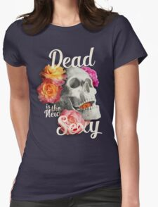 Dead is the new Sexy Womens Fitted T-Shirt