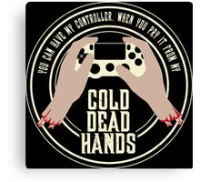 Cold Dead Hands - Playstation Canvas Print