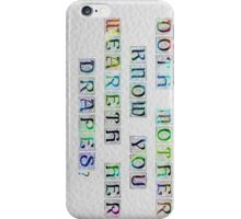 Thy Mother's Drapes iPhone Case/Skin