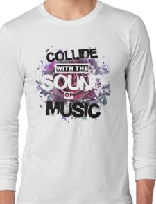 Collide with the Sound of Music Long Sleeve T-Shirt