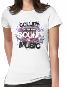Collide with the Sound of Music Womens Fitted T-Shirt