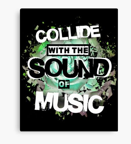 Collide with the Sound of Music - inverse Canvas Print