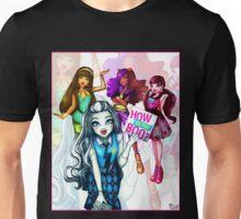 How do you boo? - Monster High Unisex T-Shirt