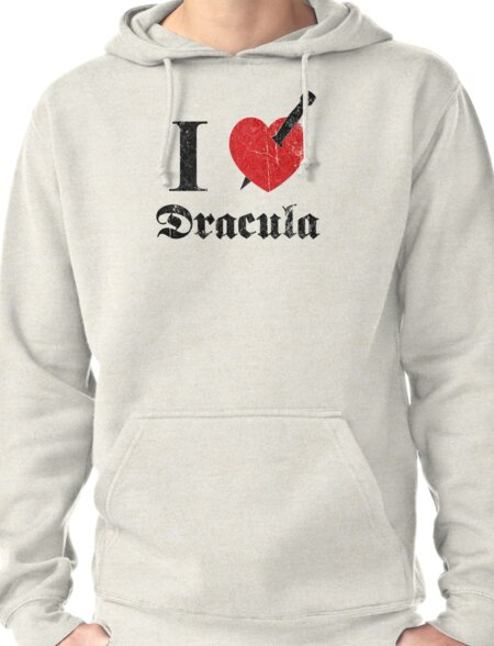 I love (to kill) Dracula (black font eroded) Pullover Hoodie