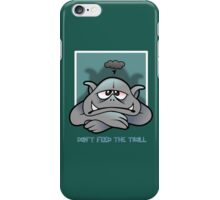 Trolls will be trolls iPhone Case/Skin