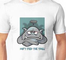 Trolls will be trolls Unisex T-Shirt