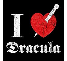 I love (to kill) Dracula (white font eroded) Photographic Print