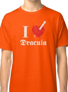 I love (to kill) Dracula (white font eroded) Classic T-Shirt