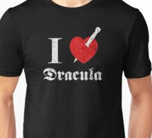 I love (to kill) Dracula (white font eroded) Unisex T-Shirt