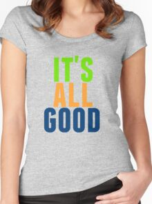 it's all good Women's Fitted Scoop T-Shirt