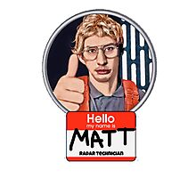 Hello my name is Matt Photographic Print
