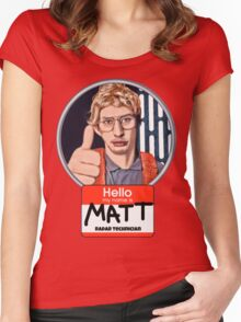 Hello my name is Matt Women's Fitted Scoop T-Shirt