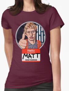 Hello my name is Matt Womens Fitted T-Shirt