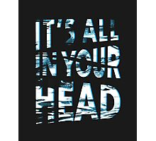 In Your Head Photographic Print