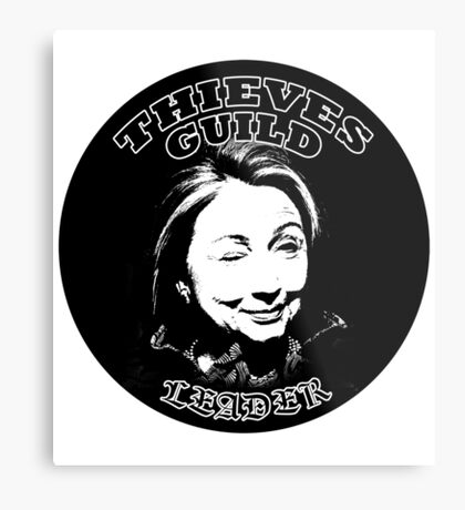 Hillary Thieves Guild Leader Metal Print