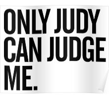 Only Judy Can Judge Me Poster