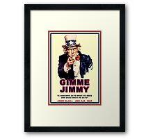 GIMME JIMMY Framed Print