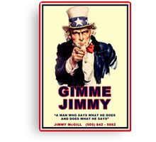 GIMME JIMMY Canvas Print