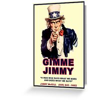 GIMME JIMMY Greeting Card