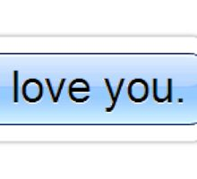 I love you text message sticker and phone skin  Sticker