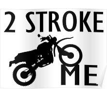 2 Stroke Me Dirt Bike Poster