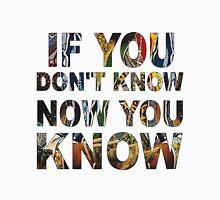 IF YA DON'T KNOW..  Unisex T-Shirt